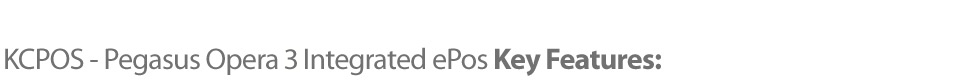 kcpos pegasus opera 3 integrated epos key features