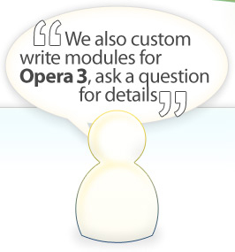 We also custom write modules for Opera 3 - ask a question for details